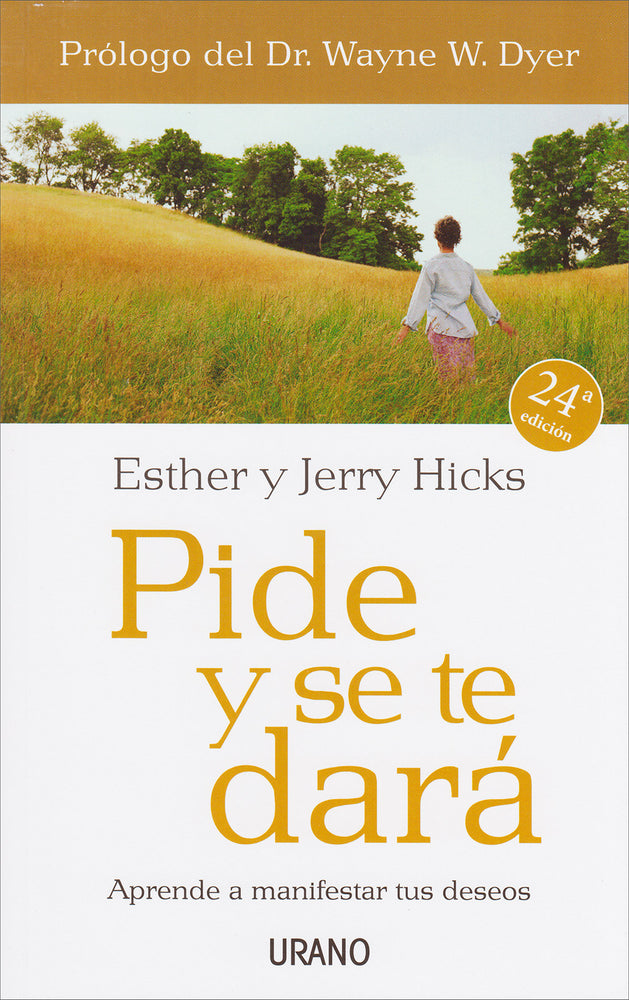 Pide y Se te Dará. Jerry y Esther Hicks