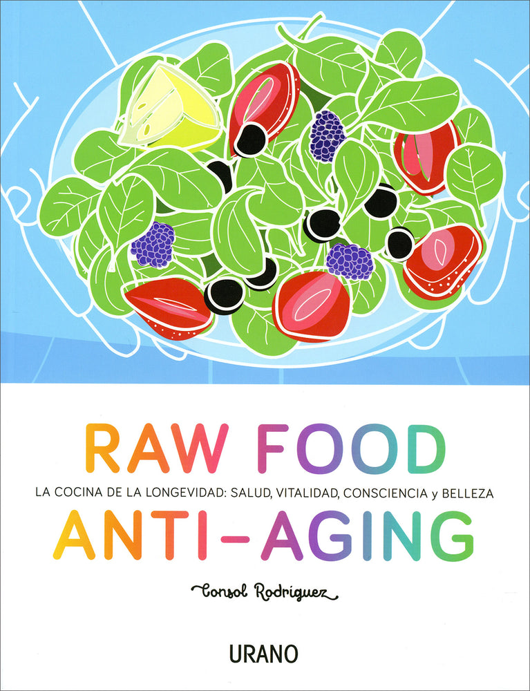 Raw Food Anti-Aging - Consol Rodríguez
