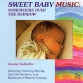 CD - Sweet Baby Music- Somewhere Over the Rainbow
