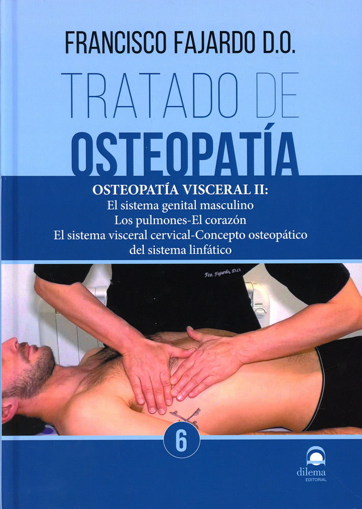 Tratado de Osteopatia (Vol. 6) Francisco Fajardo