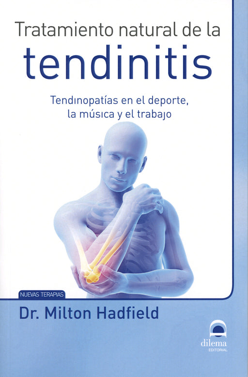 Tratamiento Natural de la Tendinitis - Dr. Milton Hadfield