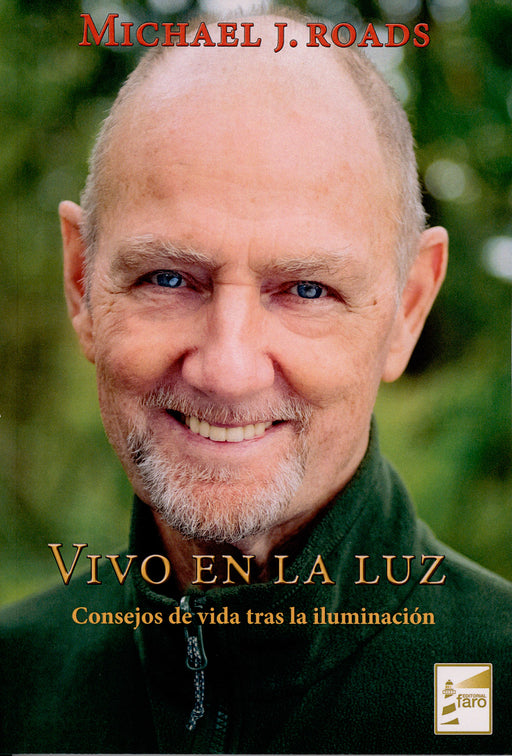 Vivo en la Luz. Michael J. Roads