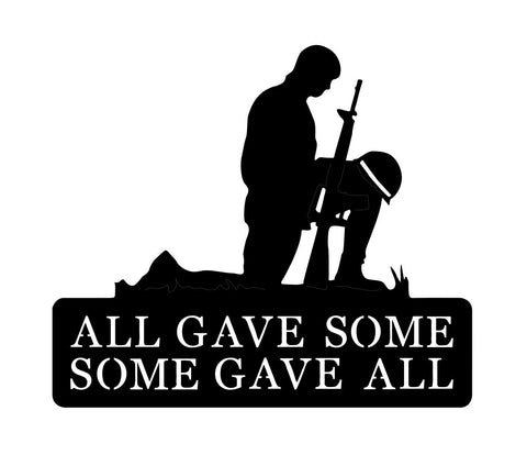 "Kneeling Soldier ""Some Gave All"" Metal Sign"