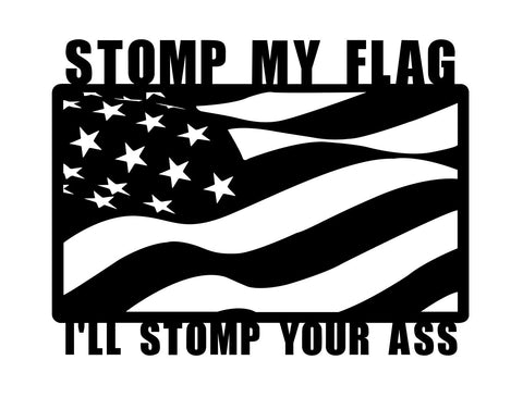 Stomp My Flag Metal Sign