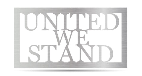 United We Stand Metal Sign