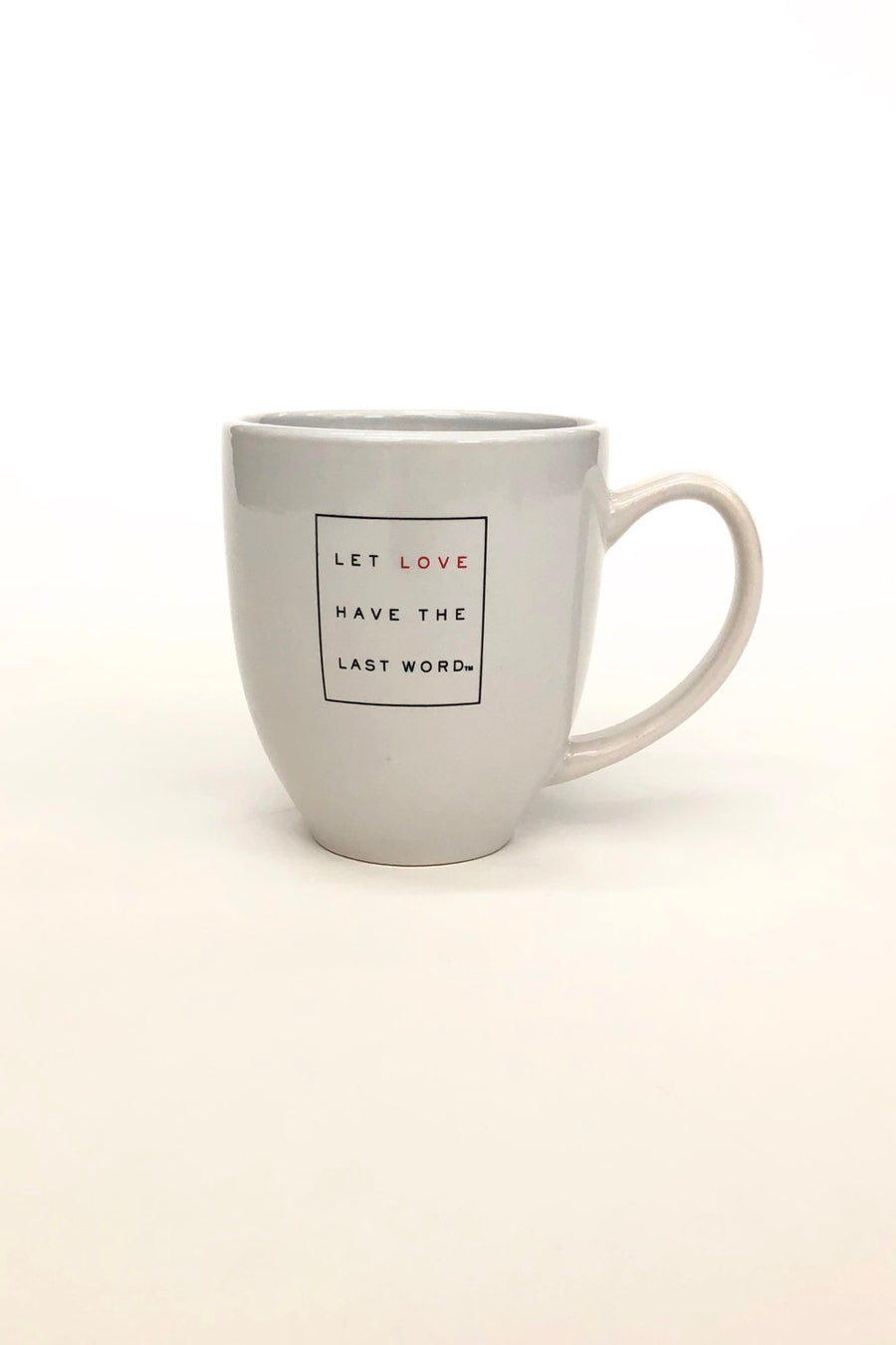 Let Love Have the Last Word Coffee Mug