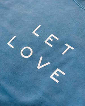 Let Love Sweatshirt