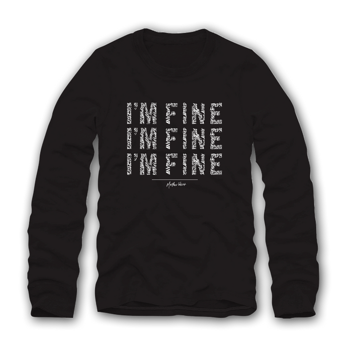 I'm Fine Long Sleeve Tee
