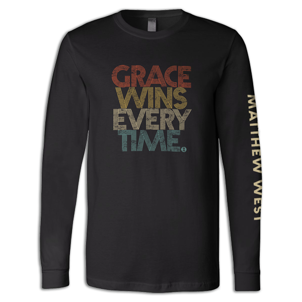 New - Grace Wins Every Time. Long Sleeve Tee