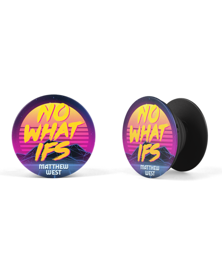 No What Ifs PopSocket (Online Exclusive)