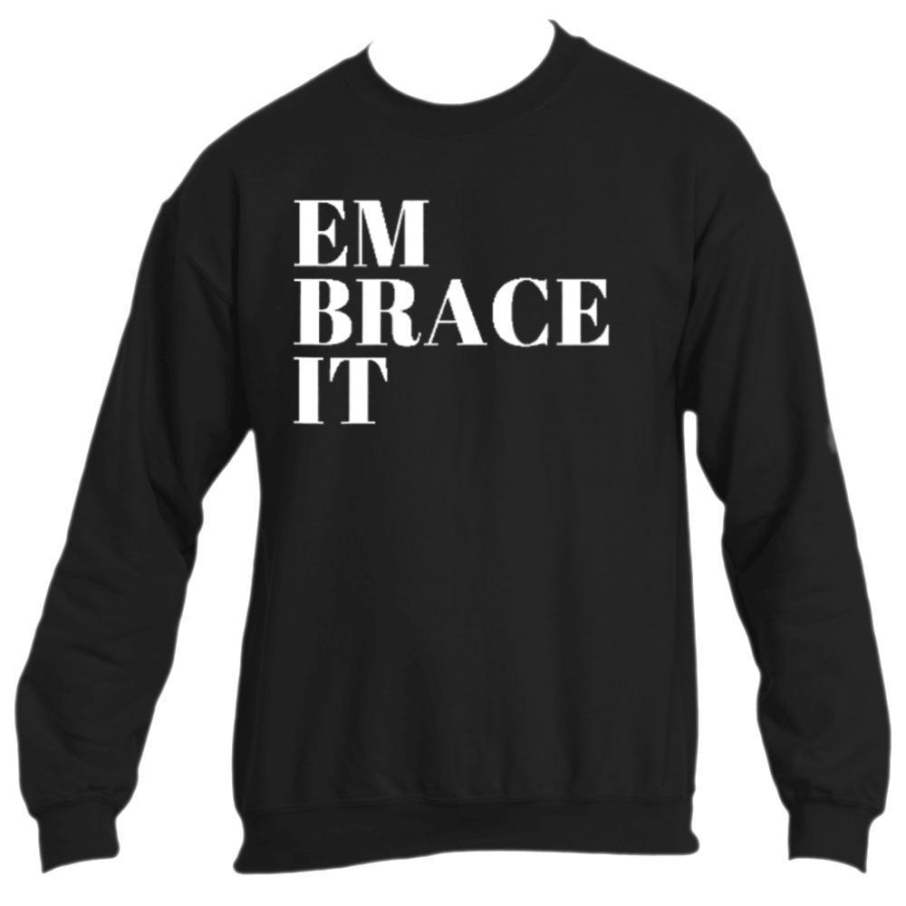 """Embrace It"" Crew (Embroidered)"