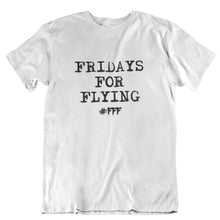 Laden Sie das Bild in den Galerie-Viewer, FRIDAYS FOR FLYING unisex T-Shirt