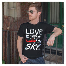 Laden Sie das Bild in den Galerie-Viewer, LOVE IS ONLY IN THE SKY T-Shirt - myaviationshirt