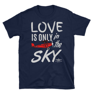 LOVE IS ONLY IN THE SKY T-Shirt - myaviationshirt
