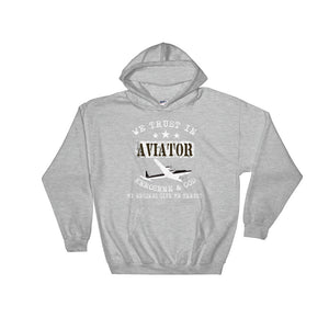 Hooded Sweatshirt - We trust in kerosene and god - myaviationshirt