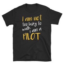 Laden Sie das Bild in den Galerie-Viewer, I AM NOT TOO LAZY - Piloten T-Shirt