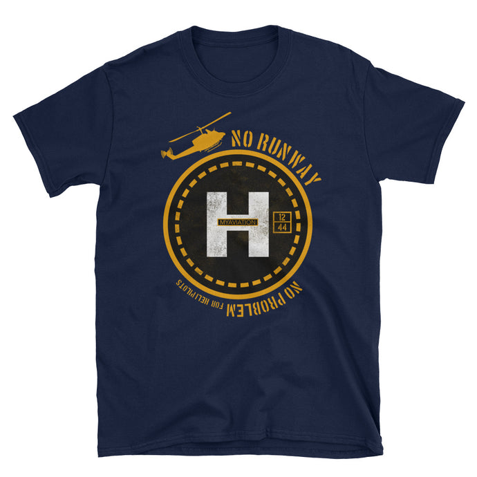 NO RUNWAY, NO PROBLEM - Helipad T-Shirt - myaviationshirt