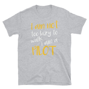 I AM NOT TOO LAZY - Piloten T-Shirt