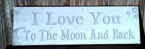""" I Love You To The Moon and Back"" Wall Decor"