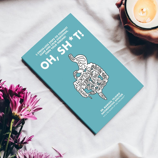 Oh Sh*t! A Guide Book To Restore Your Gut Health