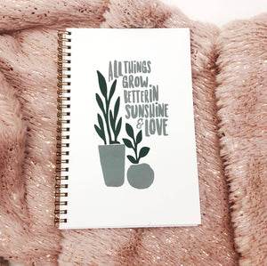 """All Things Grow Better in Sunshine & Love"" Handmade Notebook"
