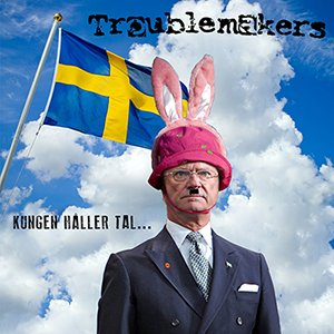 Troublemakers - Kungen håller tal (CD-Singel)