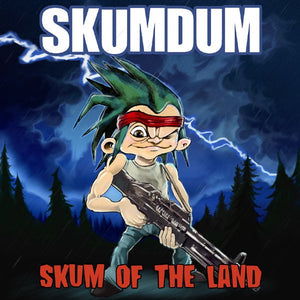 Skumdum - Skum of the Land (CD-Album)