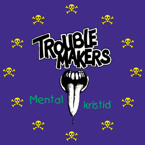 Troublemakers - Mental kristid (12