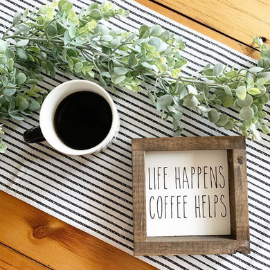 Life Happens. Coffee Helps.