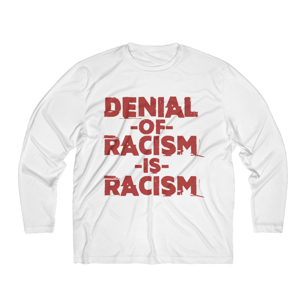 Denial Of Racism Moisture Absorbing Tee