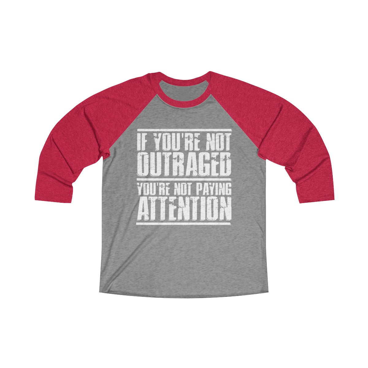 If You Are Not Outraged 3/4 Raglan Tee