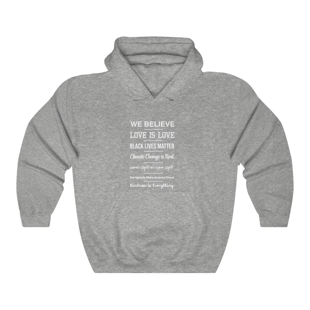 We Believe Love Hooded Sweatshirt