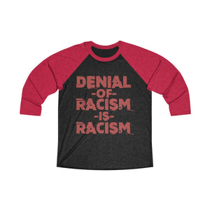 Denial of Racism 3/4 Raglan Tee