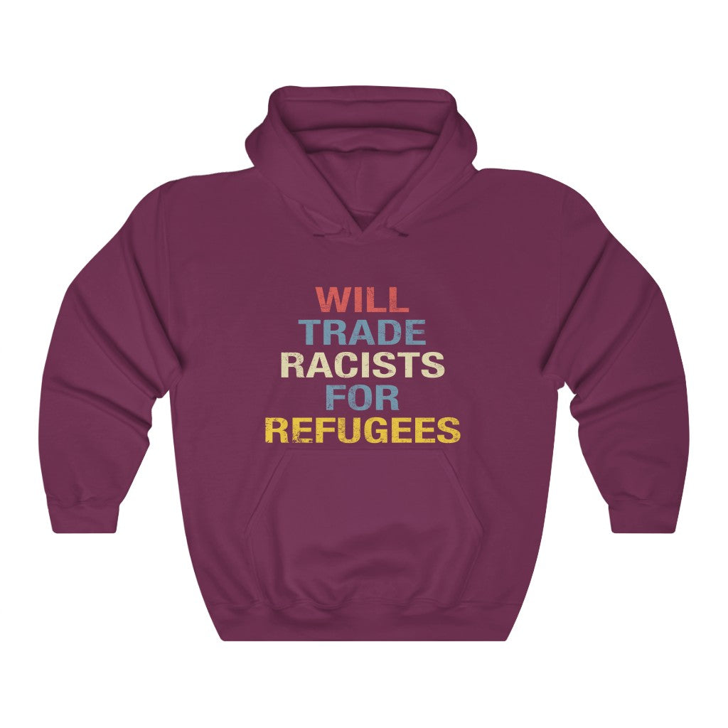 Will Trade Racist For Refugees Hooded Sweatshirt