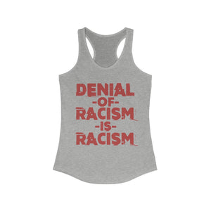 Copy of Denial Of Racism Racerback Tank