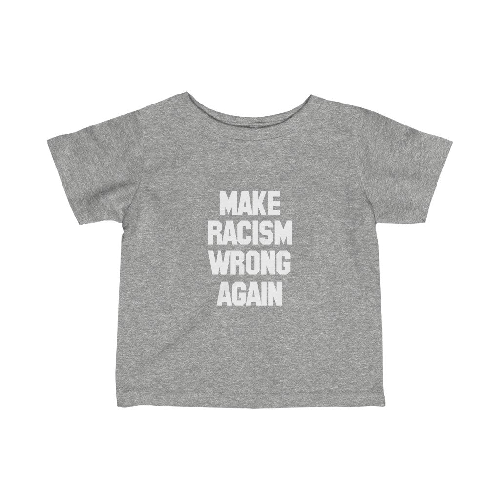Infant Make Racism Wrong Tee