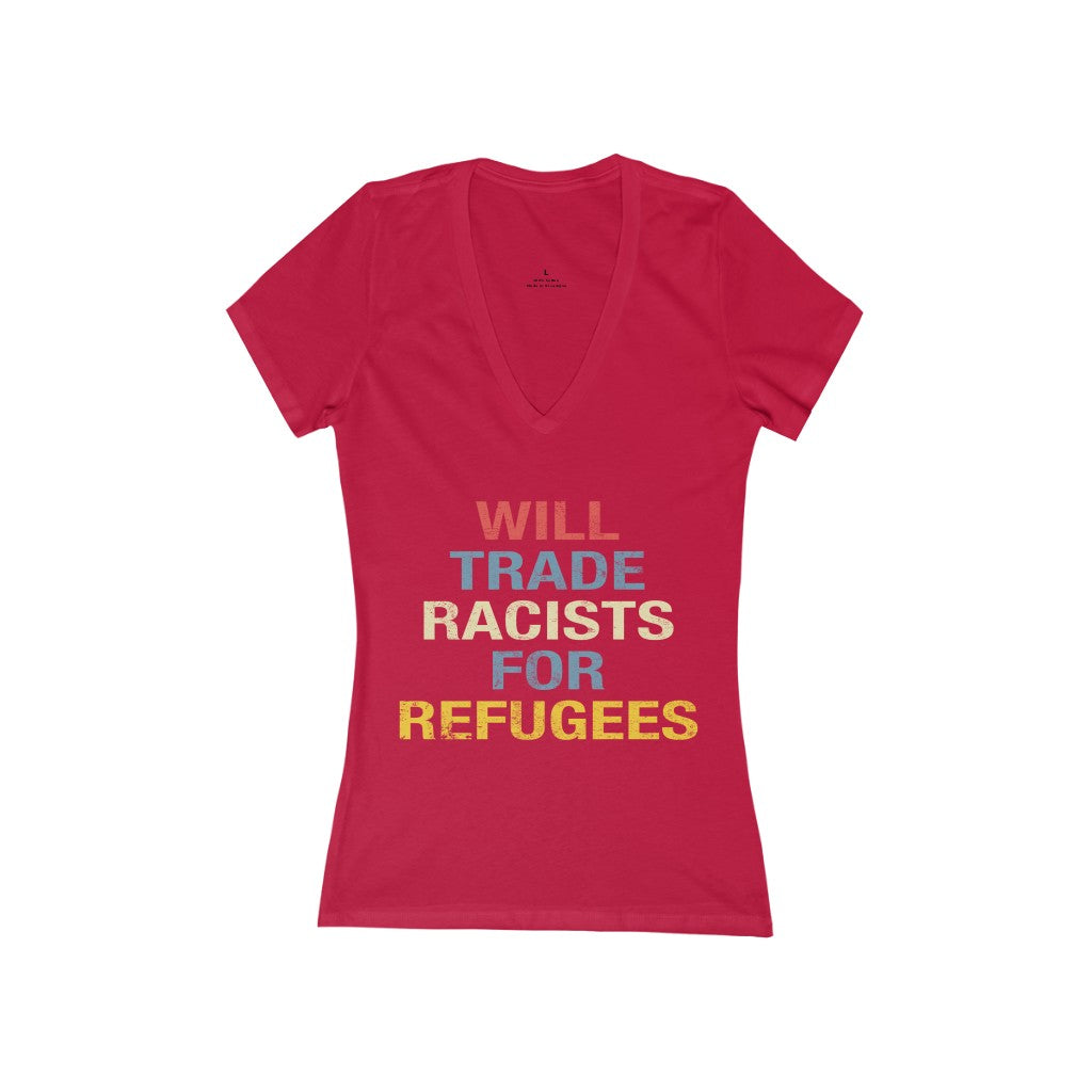 Women's Will Trade Racist For Refugees Short Sleeve Deep V-Neck Tee
