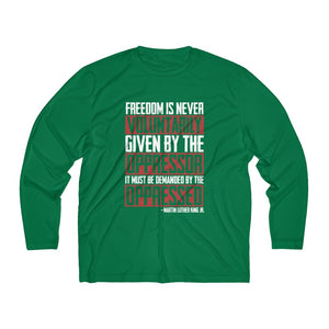 Freedom Is Never Given Moisture Absorbing Tee