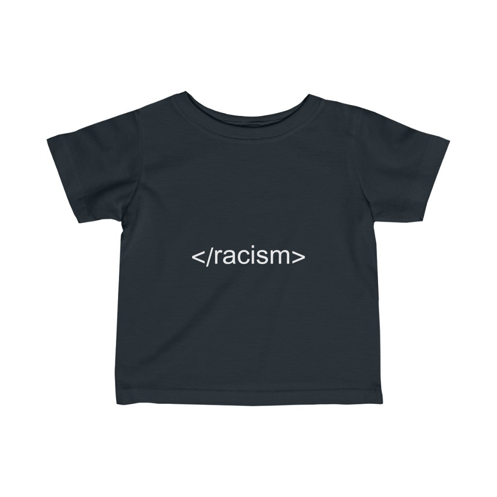 Infant End Racism HTML Code Tee