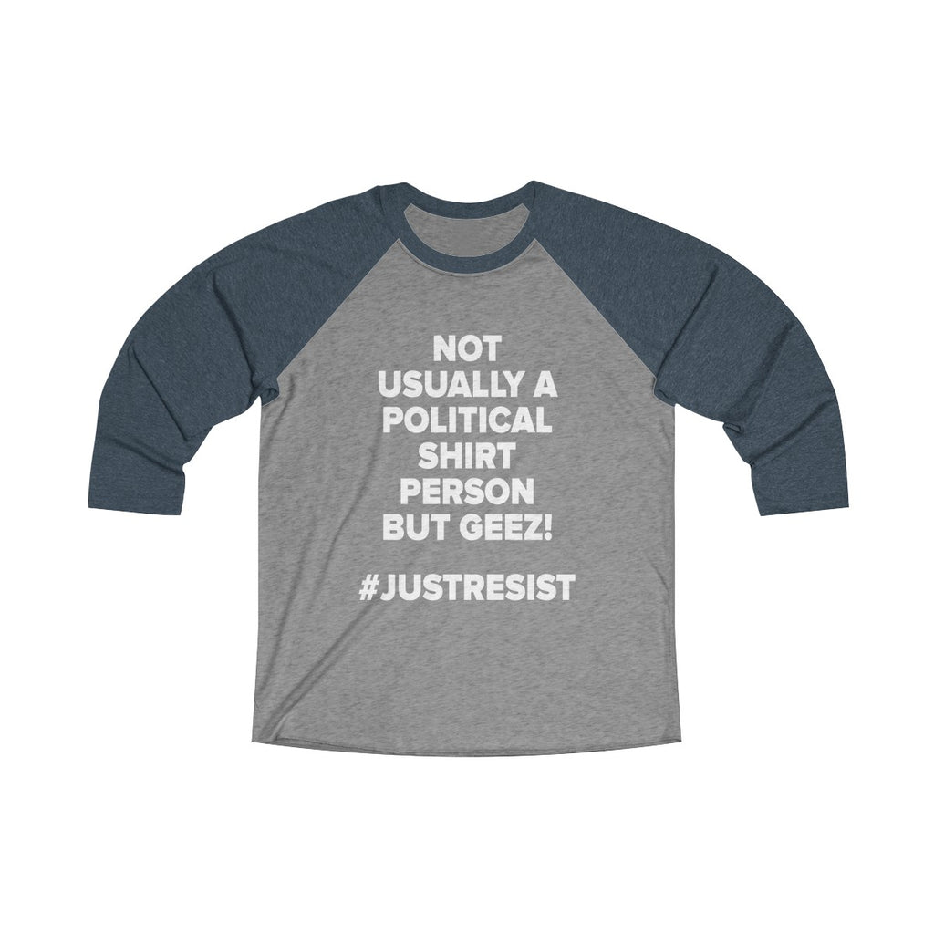 Not Usually a Political Person 3/4 Raglan Tee