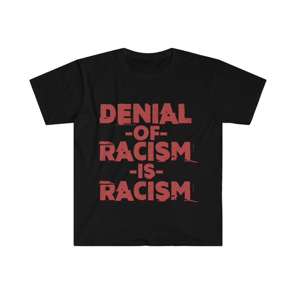 Denial Of Racism Cotton Tee
