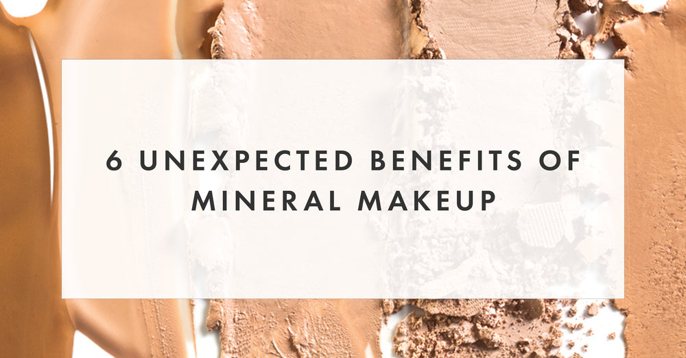 6 Unexpected Benefits of Mineral Makeup