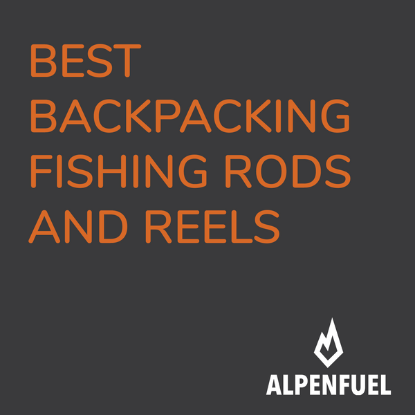 The Best Fly Rods and Spinning Rods for Backpacking