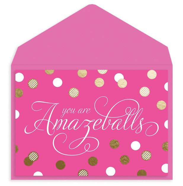 You Are Amazeballs- Greeting Card