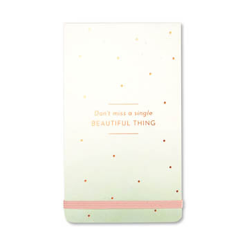 Dont' Miss a Single Beautiful Thing Pocket Notepad