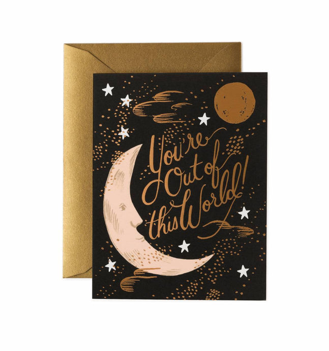 You're Out of This World- Greeting Card