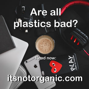 Are all plastics bad?
