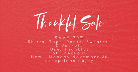 Thankful Sale | Save 20% on Shirts, Tops, Sweaters & Jackets
