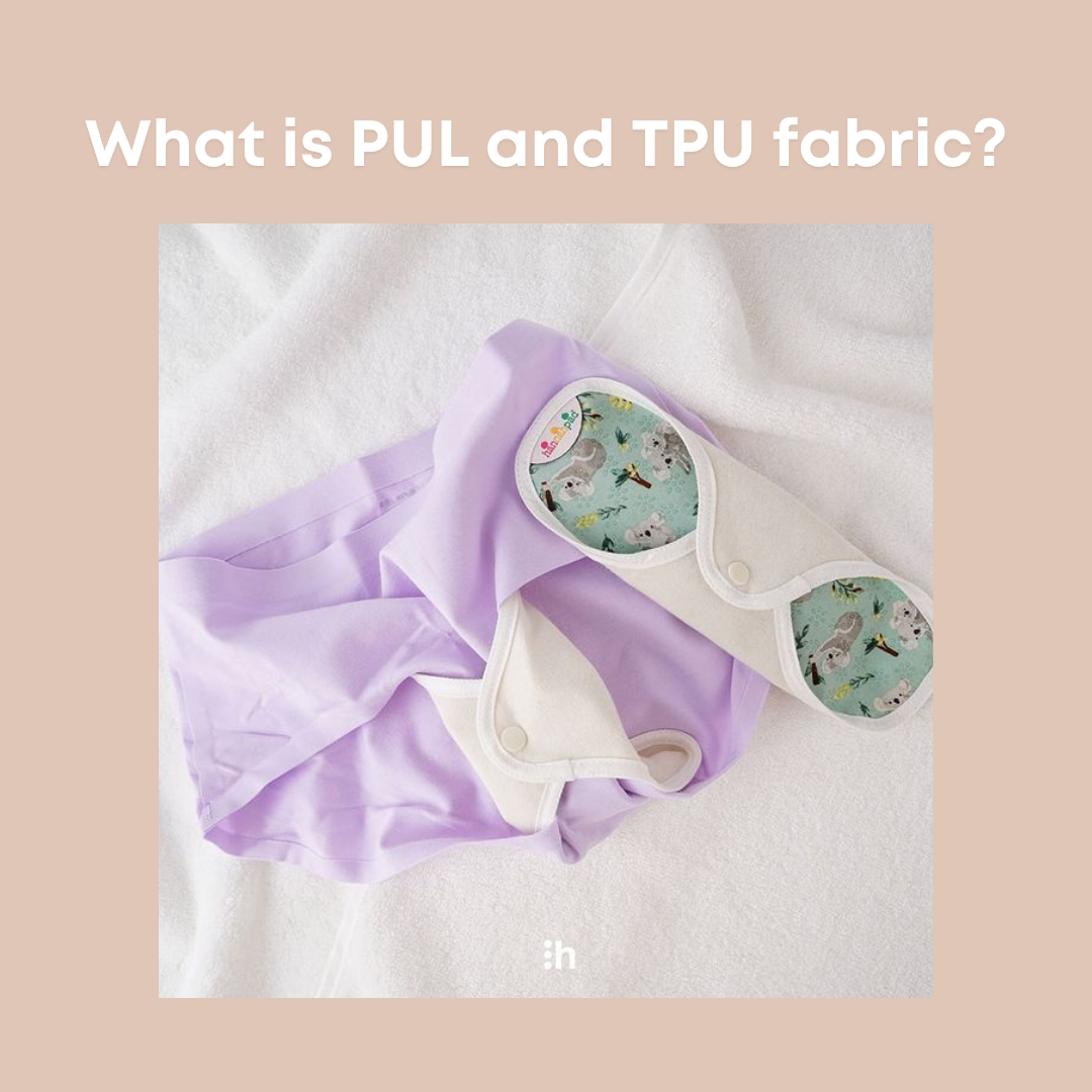 What is PUL and TPU fabric? 4 reasons we choose TPU for reusable pads