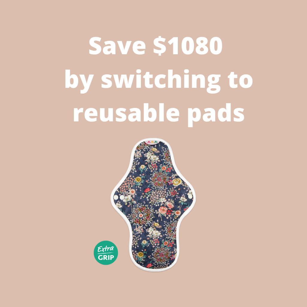 Save $1080 by switching to reusable pads – better for your pocket and our earth